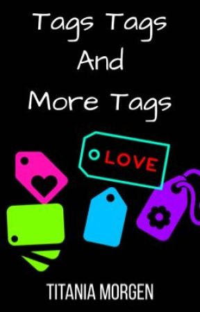 Tags, Tags and More Tags by titaniamorgen