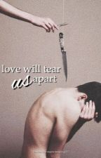 Love Will Tear Us Apart || hood by fivesaucewbu