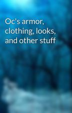 Oc's armor, clothing, looks, and other stuff by Z06Ghost