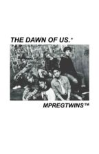 Dawn of us.+(GOT7 MPREG) by MpregTwins