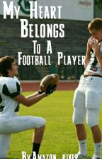 My Heart Belongs To A Football Player (boyxboy) by Amazon_river