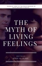 The myth of living feelings by Nooralalami2001
