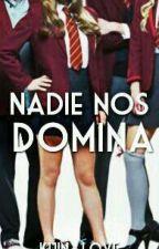 Nadie Nos Domina #2 by kuinlove