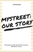 Mystreet: Our Story by PatriccWritesThings