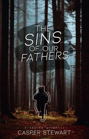 The Sins of Our Fathers by casperthetiredghost