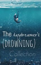 The Daydreamer's (drowning)  Collection by AngeliqueTheManiAc