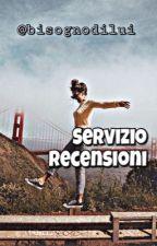 SERVIZIO RECENSIONI by bisognodilui