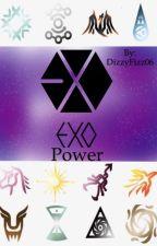Exo powers (under editing...)  by DizzyFizz06