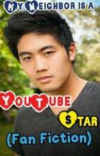 My Neighbor is a Youtube Star (Ryan Higa Fan Fiction)[ON GOING] by CarenTheLamp
