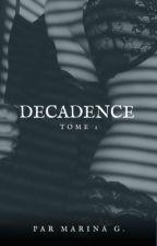 Décadence by Marinaauteur