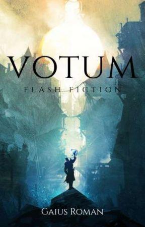 VOTUM: flash fiction by GaiusRoman