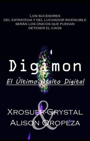 Digimon: El Último Asalto Digital by AlisonOropeza20