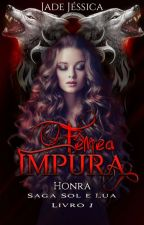 Fêmea Impura by JadeJssica