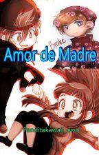 AMOR DE MADRE ||Blossick|| Terminada 💮 by _ChrisDeJesus_