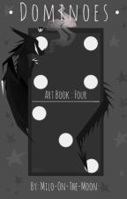 • D O M I N O E S • Art Book : Four by Milo_On_The_Moon