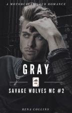 Gray (Savage Wolves MC) #2 | ✓ by renacollins