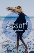 Resort [ H I A T U S ] by littlemarionne