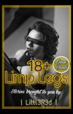 Limp Legs (One-Shots) 18+ by Littl3R3d