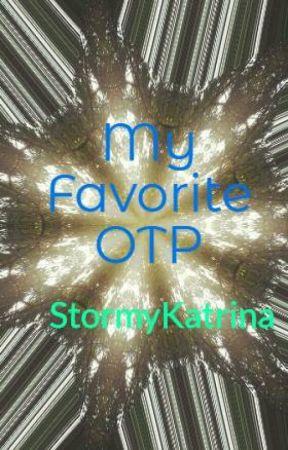 My Favorite OTP by StormyKatrina