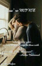 You' re Mine by amshaArifan