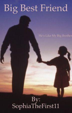 Big Best Friend by SophiaTheFirst11