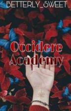 Occidere Academy: school for killers|✔️ completed| by Blak_is_Bac