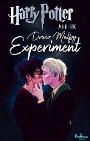 Harry Potter and the Draco Malfoy Experiment - (Drarry) by teamstarkidfanfic