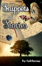 Snippets of Stories by IrishAssassyn