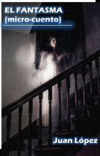 El fantasma (micro cuento) by JuanMagno1