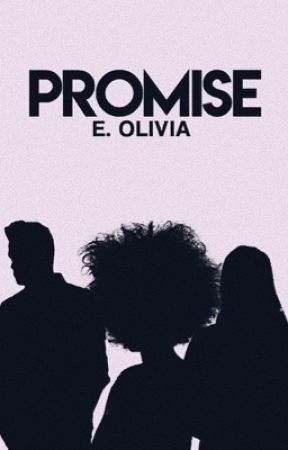 Promise [ COMING SOON ]  by EMPRESSOLIVIA