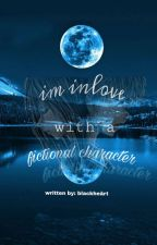 Im inlove with a fictional character (BOOK 1) by janinedelacena