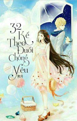 Đọc truyện 32 Kế Theo Đuổi Chồng Yêu