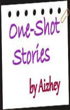 ONE-SHOT STORIES by aizhey