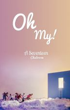Oh My! | A Seventeen Chatroom by softiecheol