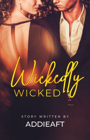 Wickedly Wicked (2018 Watty's Long List ) by addieAft