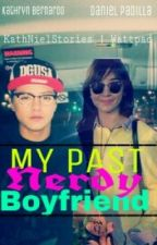 My Past Nerdy Boyfriend by KathNielStories_