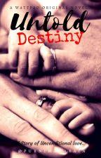 Untold Destiny by PurnimaNarain