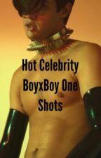 Hot Celebrity BoyxBoy One shots by TheFanBoyyy