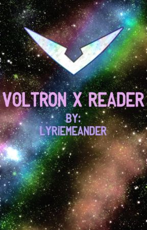 Voltron x Reader One Shots by lyrieMeander