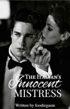 The Italian's Innocent Mistress by foodiegasm