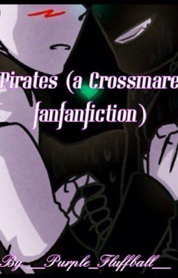 Pirates (A Crossmare fanficton)