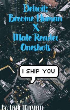 Detroit: Become Human X Male Reader Oneshots - Markus x Male Reader