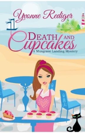 Death and Cupcakes - Musgrave Landing - Romantic Suspense by Yvonne_Rediger