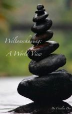 Weltanschauung: A World View by cmondey