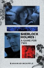 Sherlock Holmes: A Game For Two (CONTINUED) by hurryharry_