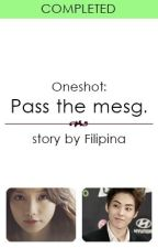 (Oneshot) Pass the message by Filipina
