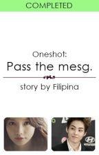 (Oneshot) Pass the message by Filipina