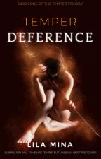 Temper: Deference (Wattys 2018) +18 by Lila-Mina