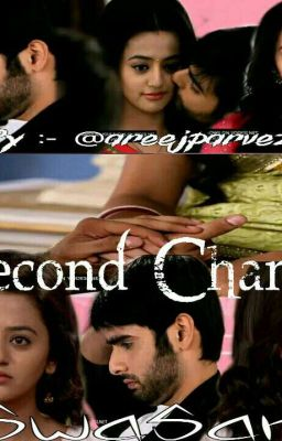 Second Chance - SwaSan (Completed) - CHAND RAAT MUBARAK