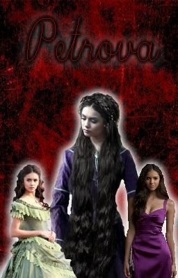 Petrova [A Vampire Diaries Fanfiction]